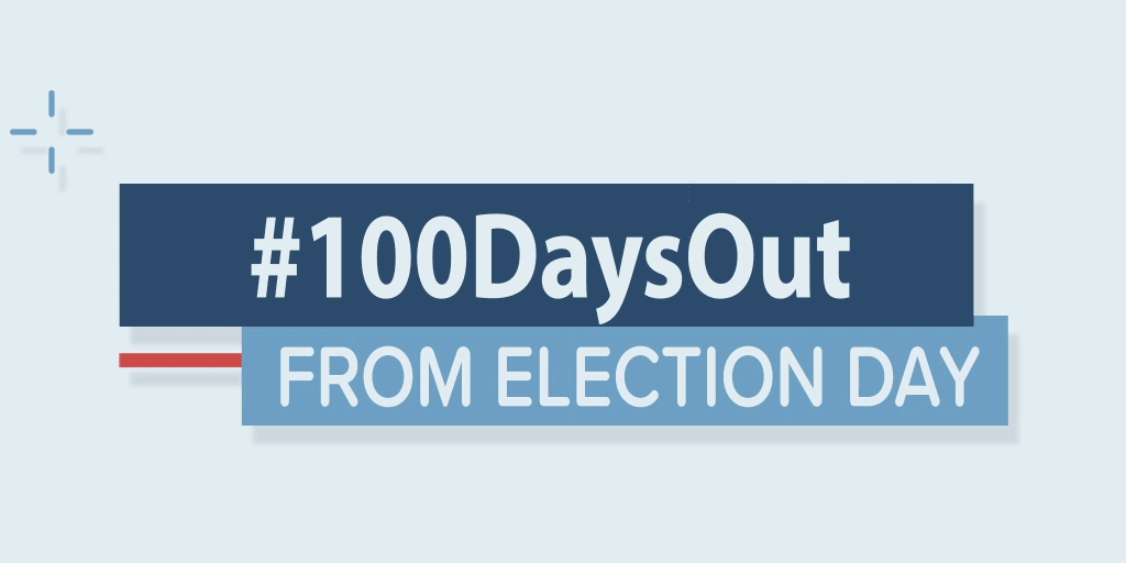 "Graphic that says ""#100DaysOut From Election Day"""